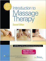 Introduction to Massage Therapy, (0781773741), Stephanie J. Simonson, Textbooks - Barnes & Noble, (This is my book from school that I lost!)