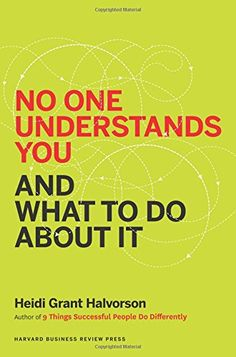 No One Understands You and What to Do About It: Heidi Grant Halvorson: 9781625274120: Amazon.com: Books