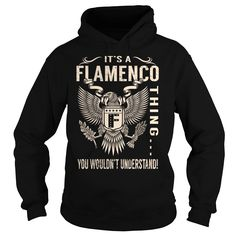 [Hot tshirt name creator] Its a FLAMENCO Thing You Wouldnt Understand  Last Name Surname T-Shirt Eagle  Shirts Today  Its a FLAMENCO Thing You Wouldnt Understand. FLAMENCO Last Name Surname T-Shirt  Tshirt Guys Lady Hodie  SHARE and Get Discount Today Order now before we SELL OUT  Camping a breighner thing eagle a breit thing you wouldnt understand tshirt hoodie hoodies year name birthday a flamenco thing you wouldnt understand last name surname