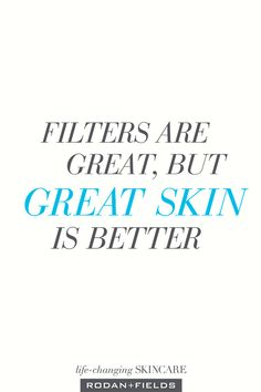 When you let the true you shine through with Rodan + Fields Multi-Med Therapy Regimens, confidence becomes its own filter. Be confident in the skin you're in with one of our four FaceMasks. Rodan Fields Skin Care, My Rodan And Fields, Rodan And Fields Business, Rodan And Fields Products, Rodan And Fields Regimen, Love Your Skin, Good Skin, Skin Care Routine For Teens, Skins Quotes