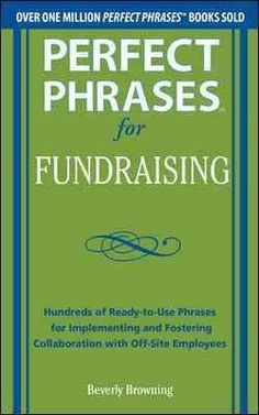 Perfect Phrases for Fundraising                                                                                                                                                     More