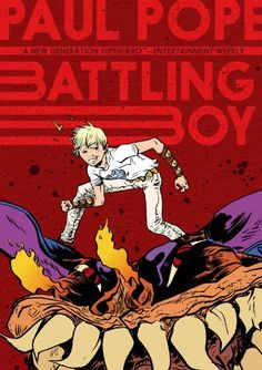 Battling Boy. Pope, Paul. Illus. by the author. First Second   In this explosive homage to superhero stories of yesteryear, the children of godlike beings are Acropolis's best hope for defeating supervillain Sinestro. The start of a trilogy.