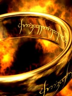 """""""One Ring to rule them all, one ring to find them.  One Ring to bring them all and in the darkness, bind them."""""""