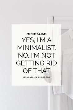 Yes I'm a minimalist. No, I'm not getting rid of that. You can keep the luxuries and still be minimal.