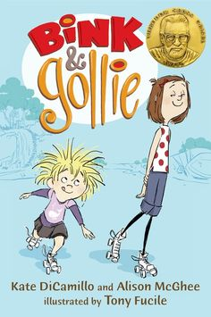 Bink and Gollie by Kate DiCamillo and Alison McGhee, illustrated by Tony Fucile