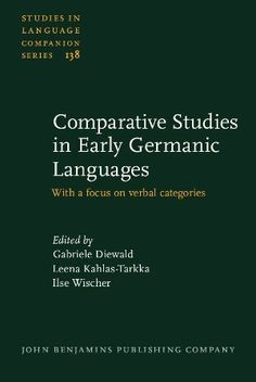 Comparative studies in early Germanic languages : with a focus on verbal categories / edited by Gabriele Diewald, Leena Kahlas-Tarkka, Ilse Wischer - Amsterdam ; Philadelphia : John Benjamins, cop. 2013