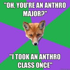 Anthropology Major Fox <--Cultural, linguistic, archaeology, or biological?