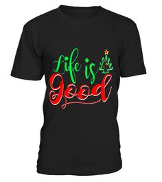 """# Funny Life is Really Good Christmas Snow Tree T-Shirt .  Special Offer, not available in shops      Comes in a variety of styles and colours      Buy yours now before it is too late!      Secured payment via Visa / Mastercard / Amex / PayPal      How to place an order            Choose the model from the drop-down menu      Click on """"Buy it now""""      Choose the size and the quantity      Add your delivery address and bank details      And that's it!      Tags: Christmas is the best time of…"""