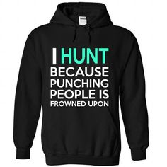 I Hunt T Shirts, Hoodies. Get it now ==► https://www.sunfrog.com/Sports/I-Hunt-7372-Black-33628073-Hoodie.html?57074 $39.95