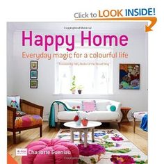 Happy Home: Everyday Magic for a Colourful Home: Amazon.co.uk: Charlotte Hedeman Gueniau, Holly Becker: Books