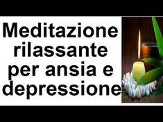 Meditazione guidata per rilassamento,ansia,depressione youtube - YouTube