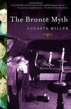 The Bronte Myth by Lucasta Miller