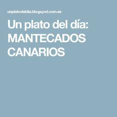 Un plato del día: MANTECADOS CANARIOS