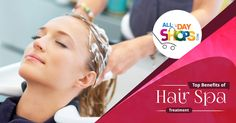 Top Benefits of Hair Spa Treatment