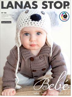 Catalogue Lanas Stop 126 Bébé 0-2 ans. Découvrez de nombreux modèles layette et accessoires de la collection Bébés 0-2 ans de Lanas Stop.