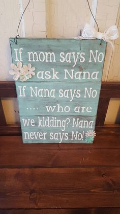 Check out this item in my Etsy shop https://www.etsy.com/ca/listing/273732846/nana-wood-sign-rustic-wood-sign
