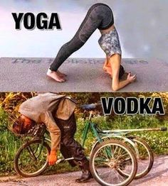 ¿Por qué hacer yoga si puedo beber vodka?