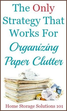 TThe only strategy that actually works for organizing paper clutter in your home. This article is like a mental check, to see if you're in the right mental space to actually conquer your paper piles once and for all! {on Home Storage Solutions 101}