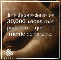 Tu subconsciente es 30,000 veces más poderoso que tu mente consciente. #frases