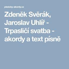 Zdeněk Svěrák, Jaroslav Uhlíř - Trpasličí svatba - akordy a text písně