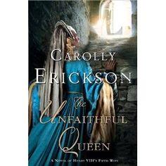The Unfaithful Queen - by Carolly Erickson