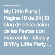 My Little Party | Página 10 de 24 | El blog de decoración de las fiestas con más estilo - Ideas y DIYMy Little Party | El blog de decoración de las fiestas con más estilo – Ideas y DIY | Página 10