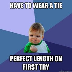 Have to wear a tie perfect length on first try - http://www.viralbuzzspot.com/have-to-wear-a-tie-perfect-length-on-first-try/