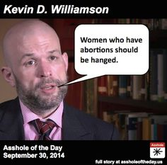 Kevin D. Williamson: Kevin Williamson, a correspondent for National Review, suggested Monday that women who have abortions should be hanged. Williamson's tweet came in a back-and-forth on twitter on why women should vote. The key part of the exchange was captured by Charles Johnson of the blog Little Green Footballs. Here is the exchange: ~ http://talkingpointsmemo.com/livewire/kevin-williamson-abortion-tweet