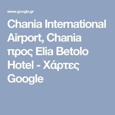 Chania International Airport, Chania προς Elia Betolo Hotel - Χάρτες Google