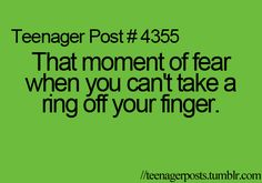 I had a bad experience with a ring getting stuck on my finger when I was little, so this terrifies me.