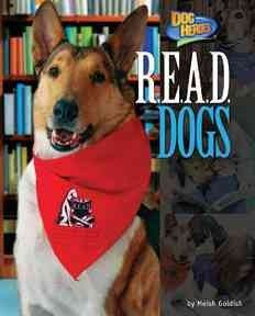 J 636.7 GOL. In this book, readers will learn about dogs in the R.E.A.D. program.