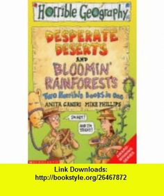 Bloomin Rainforests and Desperate Deserts (Horrible Geography Bind Up) (9780439958967) Anita Ganeri , ISBN-10: 0439958962  , ISBN-13: 978-0439958967 ,  , tutorials , pdf , ebook , torrent , downloads , rapidshare , filesonic , hotfile , megaupload , fileserve