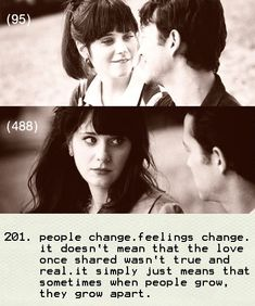 Feelings change. Sometimes it's just not fair we've grown apart.