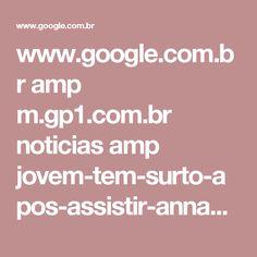 www.google.com.br amp m.gp1.com.br noticias amp jovem-tem-surto-apos-assistir-annabelle-2-no-teresina-shopping-419471.html