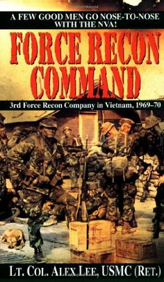 Force Recon Command: 3rd Force Recon Company in Vietnam, 1969-70 by Alex Lee. $7.99. Publisher: Ballantine Books (September 30, 1996). Author: Alex Lee