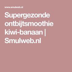 Supergezonde ontbijtsmoothie kiwi-banaan | Smulweb.nl