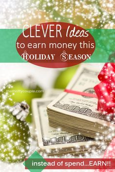 Clever Ideas to Earn Money This Holiday Season: Instead of Spend....EA