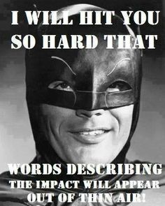 Adam West...no more needs to be said.