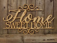 Home Sweet Home- laser cut wood sign - Array of Delight