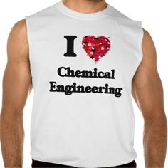I Love Chemical Engineering Sleeveless T-shirt Tank Tops