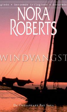 Nora Roberts – De Chesapeake Bay Saga – Windvangst – De drie verwaarloosde schoffies die Ray en Stella Quinn ooit liefdevol in hun huis opnamen, zijn inmiddels volwassen mannen.