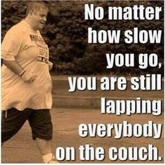 No matter how slow you go. #Weightloss #Motivation #fitnessmotivation