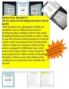 Entire Year Bundle!!!! All six units for Reading Wonders third grade. Once you buy one of the weekly test, you will want them all for the entire year. This is your best value because you will save eight dollars with this purchase. Unless you have purchased more than eight weeks of FSA prep, this will still save you money in the long run.