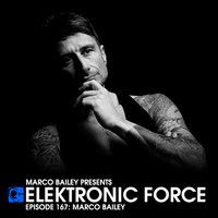 Elektronic Force Podcast 167 with Marco Bailey by Marco Bailey on SoundCloud