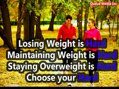 Losing weight is hard. Maintaining weight is hard. Staying overweight is hard. Choose your hard #workout #quote