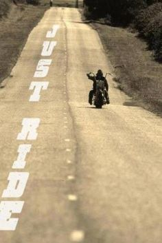 Just ride...