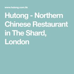 Hutong - Northern Chinese Restaurant in The Shard, London