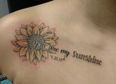 You are my sunshine and  sunflower tattoo