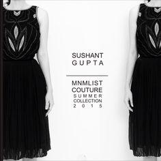 SUSHANTGUPTA-MNMLIST COUTURE 2015 Collection