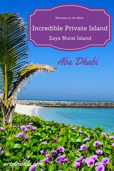 Review: Zaya Nurai Island Resort in Abu Dhabi, Luxury Private Lisland and a Gorgeous Resort